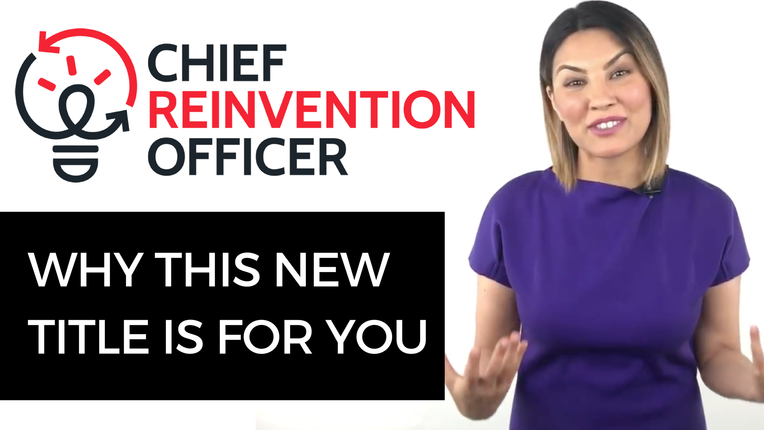 Chief Reinvention Officer: why this new job (and life!) title is for you