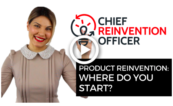 Product reinvention: Where do you start?