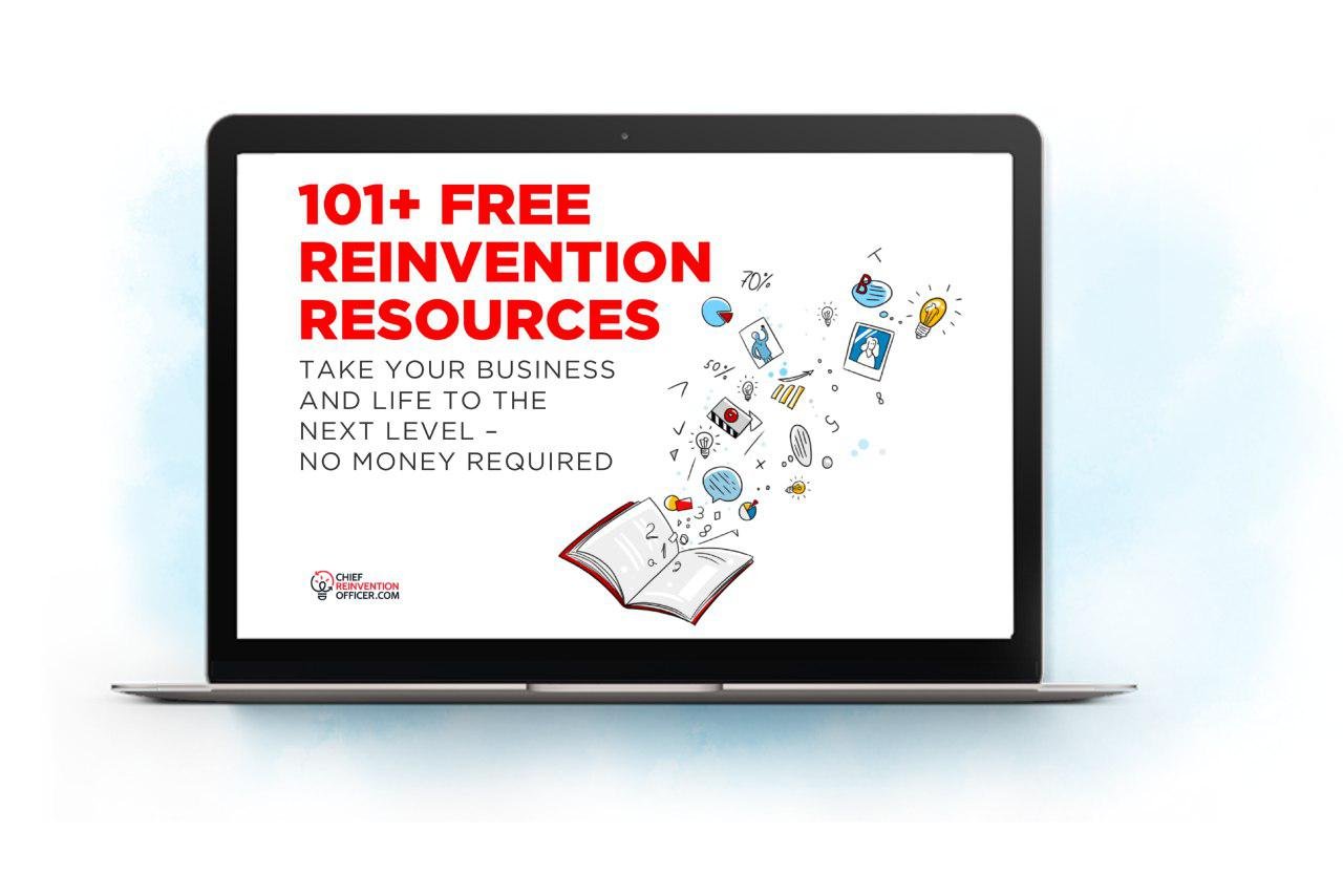 101+ FREE TOOLS & RESOURCES TO REINVENT YOUR BUSINESS (AND YOURSELF) WITH NO MONEY