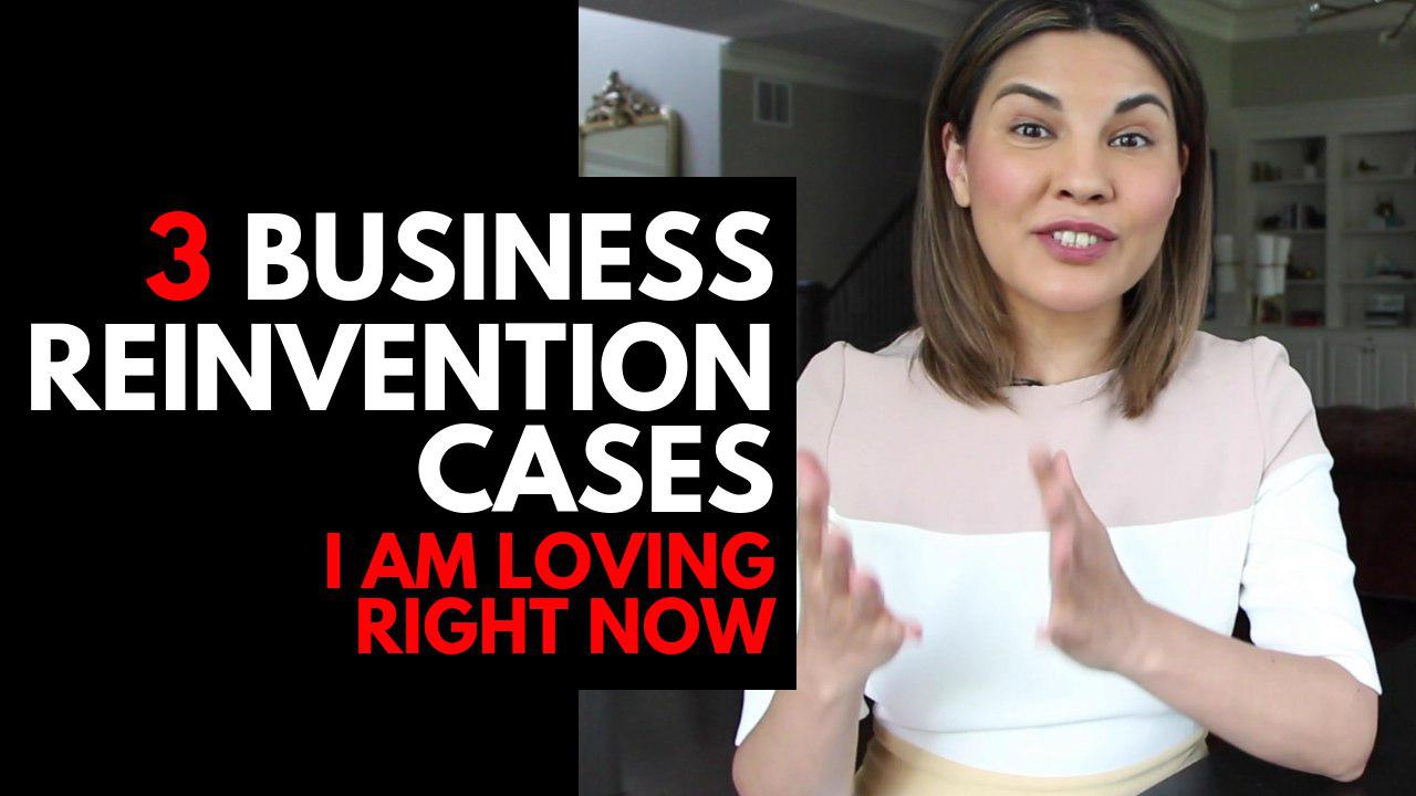 3 Business Reinvention Cases I am Loving Right Now