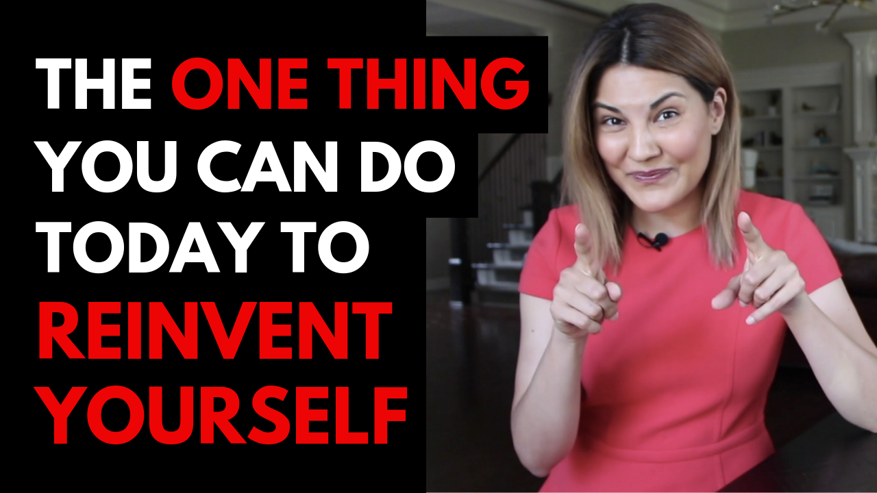 The ONE thing you can do to reinvent yourself TODAY